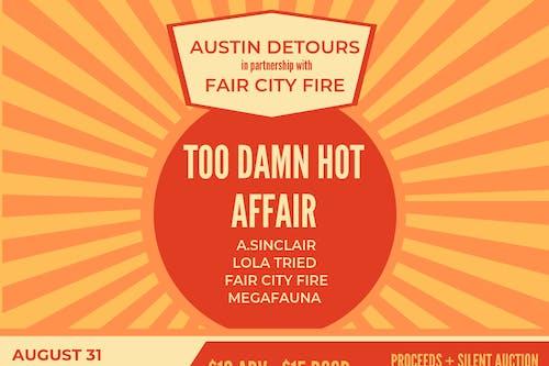 Too Damn Hot Affair: A. Sinclair, Lola Tried, Fair City Fire & Megafauna