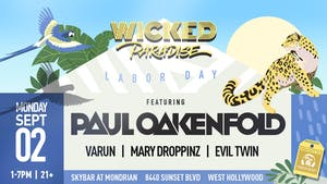 Wicked Paradise ft. Paul Oakenfold POOL PARTY  & BBQ