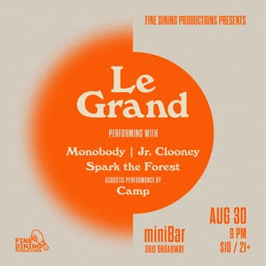 LE GRAND, MONOBODY, JR. CLOONEY, SPARK TH