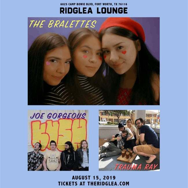 The Bralettes, Joe Gorgeous, Trauma Ray in the Lounge