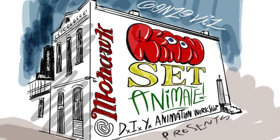Ready, Set, Animate! A DIY animation workshop for all creative skill levels @ Mohawk (Indoor)