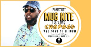 "Forest City ""Mug Nite"" @ BSIDE featuring CHOPGOD"