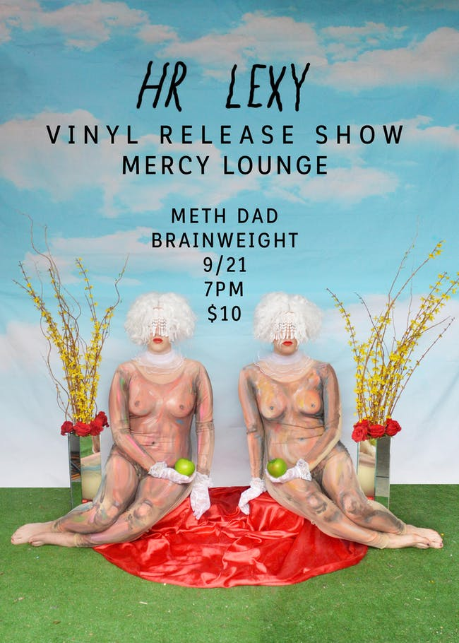 HR Lexy Vinyl Release Show w/ Meth Dad & Brainweight