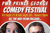 PWB Prince George Comedy Festival Friday September 27th, 2019 - doors 9pm, Show at 9:30pm!