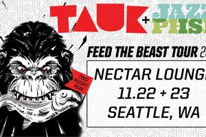 TAUK + Jazz Is Phsh: Feed The Beast Tour  (Two Night Pass)
