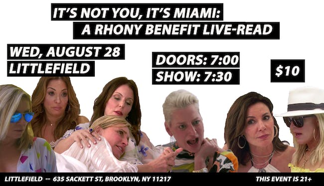 It's Not You, It's Miami: A RHONY Benefit Live-Read