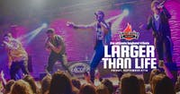 Larger Than Life - The Ultimate Boyband Experience