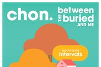 CHON & Between The Buried And Me w/ Intervals