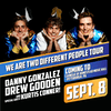We Are Two Different People Tour, Starring Danny Gonzalez and Drew Gooden,