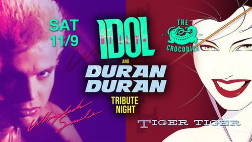 Billy Idol + Duran Duran Tribute Night w/ Tiger Tiger & Whiplash Smile