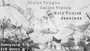 Calico Vision/Jeanines/Color Tongue/Holy Tunics