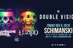 Double Vision Tour: Champagne Drip & Luzcid