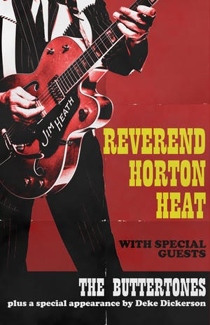 Reverend Horton Heat + The Buttertones + Deke Dickerson