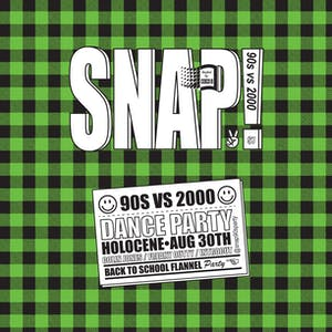 SNAP! Y2K: '90s vs '00s Dance Party - Back to School Flannel Party