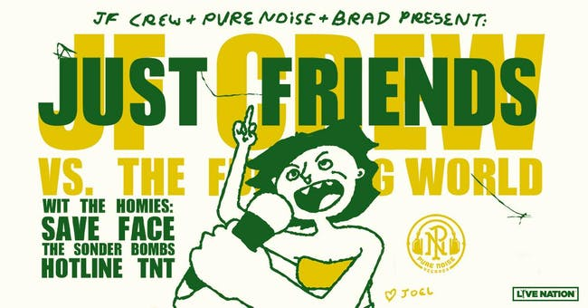 Just Friends w/ Save Face, The Sonder Bombs, Hotline TNT