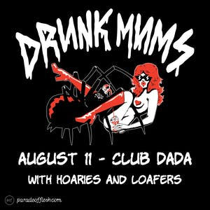 DRUNK MUMS • Hoaries • LOAFERS
