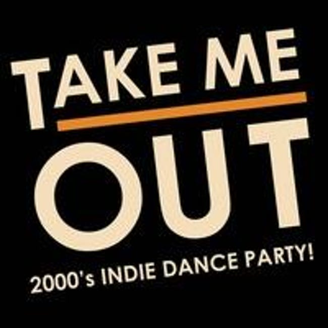 Take Me Out: A 2000's Indie Dance Party