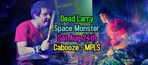 Dead Larry and Space Monster