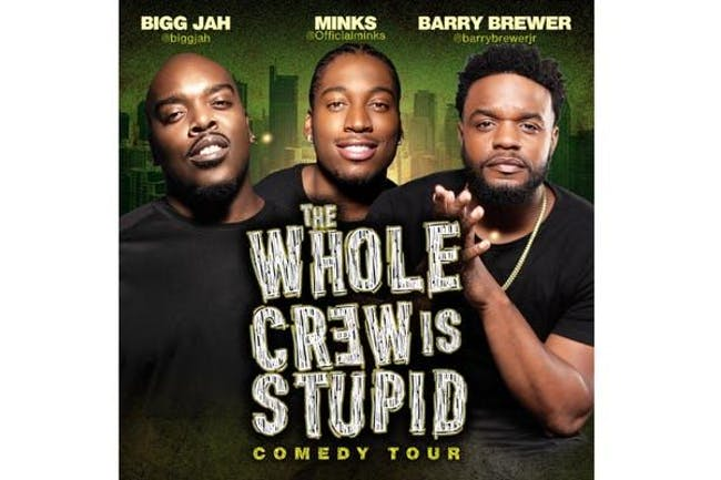 The Whole Crew Is Stupid Comedy Tour - SPECIAL EVENT