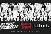 Kilroi / Flight Mongoose / Family Man