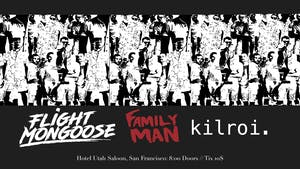 Kilroi / Flight Mongoose / Family Man