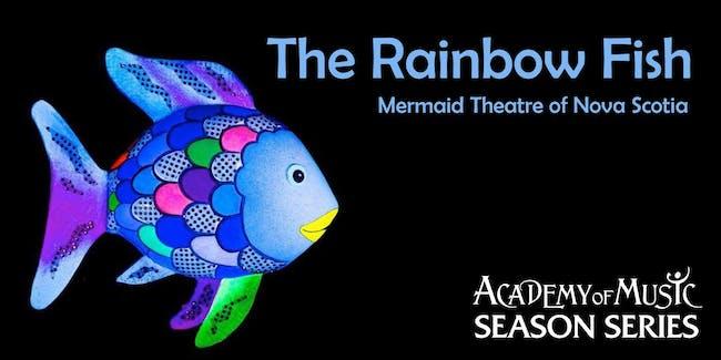 The Rainbow Fish (Mermaid Theatre of Nova Scotia)