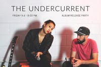 THE UNDERCURRENT (album release party) with support tba