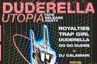 Duderella (Tape Release) / Trap Girl / Royalties