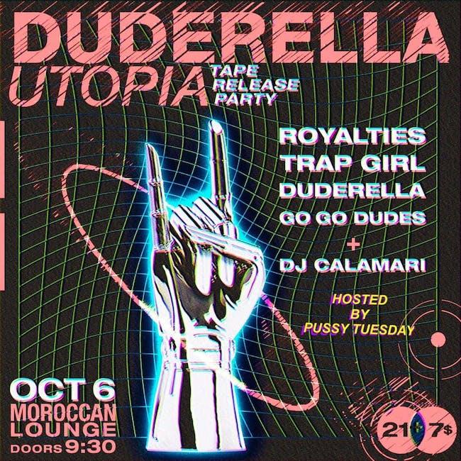 Duderella (Tape Release) / Trap Girl / Royalties