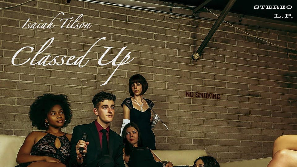 """Isaiah Tílson - """"Classed Up""""  Album Release Show"""