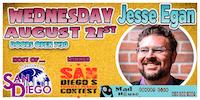 Jesse Egan  Host Tonight in San Diego, Champion San Diego's Funniest Person