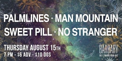 Palmlines / Man Mountain / Sweet Pill / No Stranger
