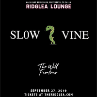 Slow Vine, The Wild Frontiers in the Lounge