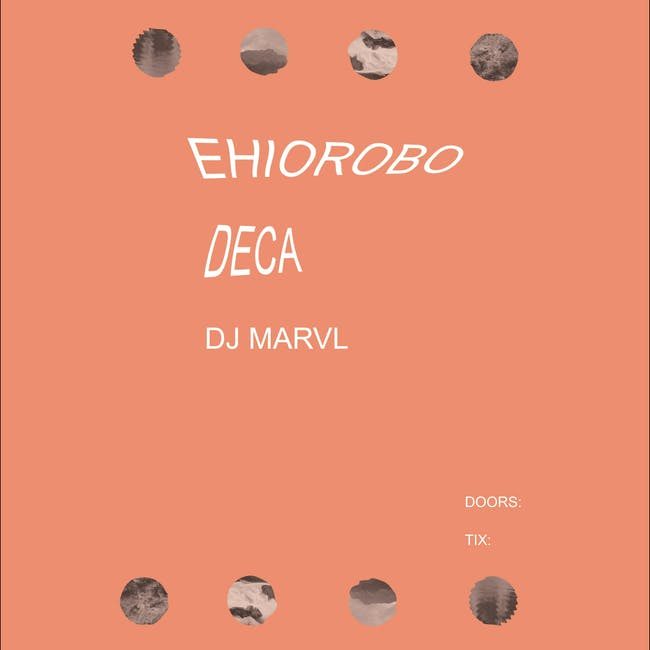 Deca & Ehiorobo with DJ MARVL
