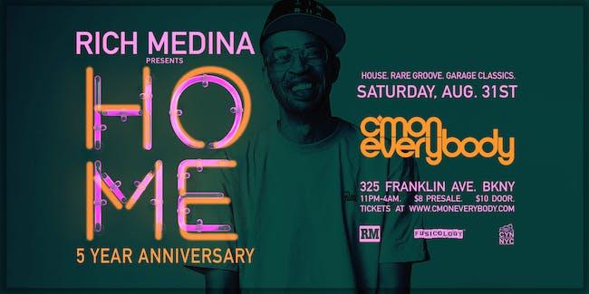 Rich Medina: HOME *5 Year Anniversary*