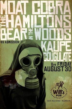 Moat Cobra, The Hamiltons, Bear in the Woods, Kaupe, & Coagulate