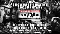 """""""If These Walls Could Sing"""" The Showcase Theatre Documentary Premiere"""