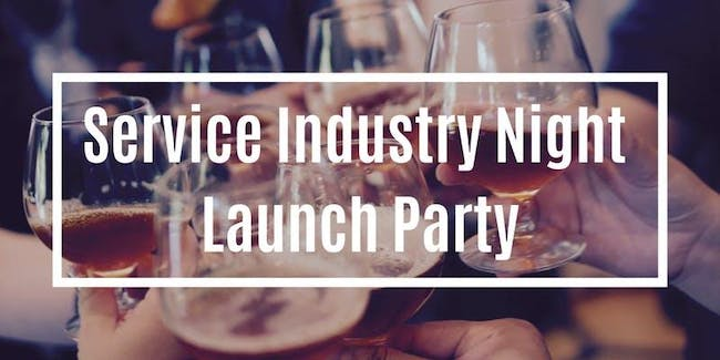 Service Industry Night Launch Party