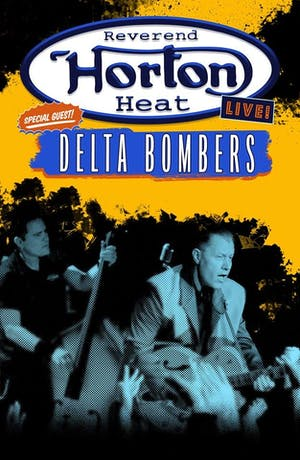 Reverend Horton Heat, Delta Bombers and Bigger Than Elvis