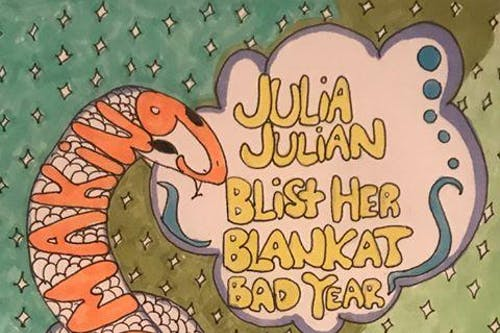 Lvvmaking, Bad Year, Julia Julian, Blankat and Blist Her