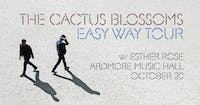 The Cactus Blossoms w/ Esther Rose