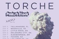 Torche w/ Pinkish Black & SRSQ