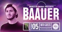 Monster Energy Pres: BAAUER