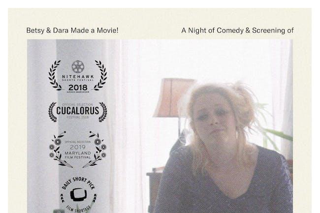 Betsy and Dara Made a Movie!