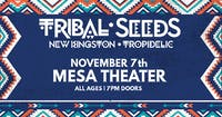 Tribal Seeds at Mesa Theater