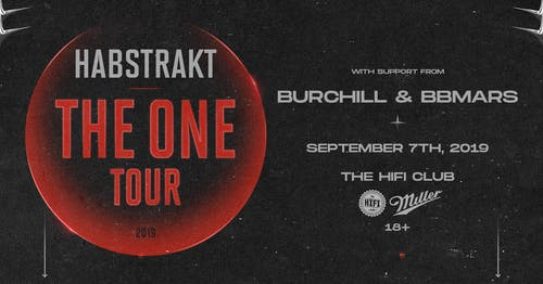 Habstrakt: The One Tour w/ Burchill & bbmars