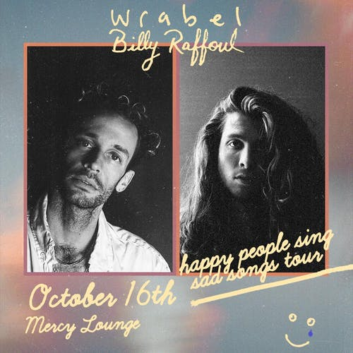 Wrabel & Billy Raffoul: happy people sing sad songs tour