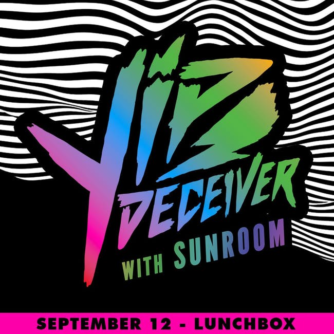 Yip Deceiver // Sunroom // Secret Attraction