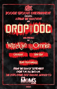 DropDoc & Friends ft. Omnist // Wreckno // Creature // Side Guy // More!