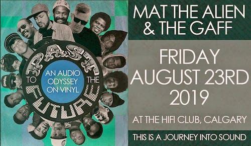 Mat The Alien & The Gaff